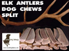 LARGE SPLIT ELK ANTLER DOG CHEW